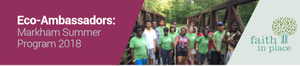 Eco-Ambassadors: Markham Summer Program 2018